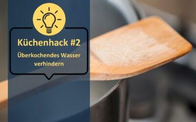 Küchenhack #2: Überkochendes Wasser verhindern