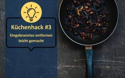 Küchenhack #3: Eingebranntes entfernen leicht gemacht